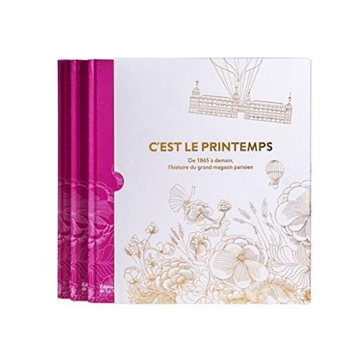 C'est le Printemps : De 1865 à demain, l'histoire du grand magasin parisien