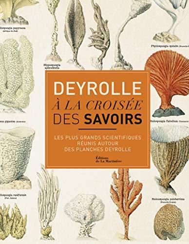 9782732469522: Deyrolle, à la croisée des savoirs : Les plus grands scientifiques réunis autour des planches Deyrolle