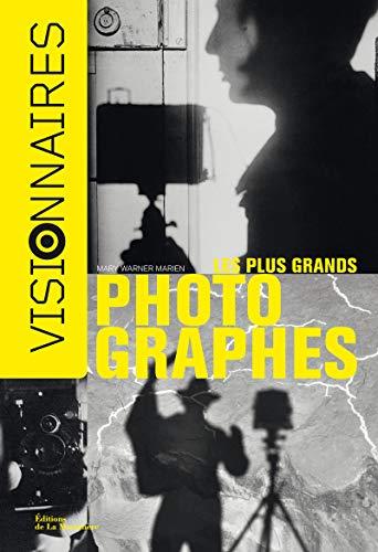 PLUS GRANDS PHOTOGRAPHES VISIONNAIRES: WARNER MARIEN