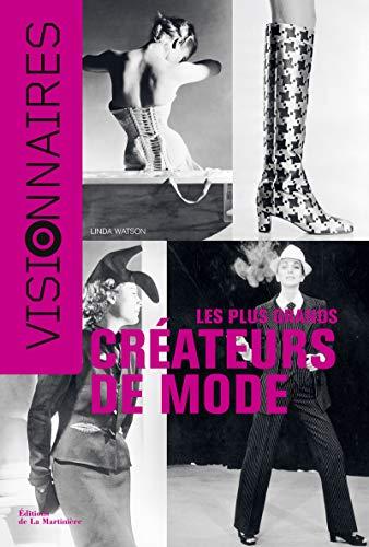 visionnaires ; les plus grands créateurs de mode: Linda Watson