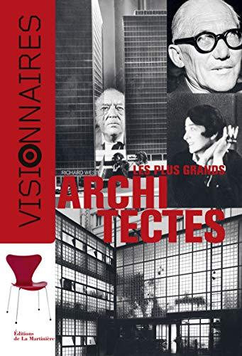 VISIONNAIRES LES PLUS GRANDS ARCHITECTES: WESTON RICHARD