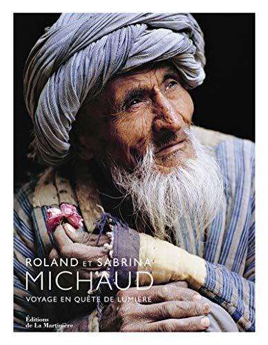 9782732469782: Roland et Sabrina Michaud : Voyage en quête de lumière