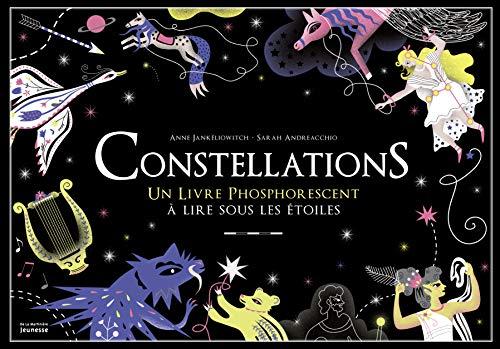 9782732469874: Constellations : Un livre phosphorescent � lire sous les �toiles