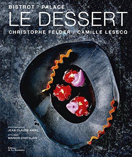 Dessert bistrot / palace (Le): Felder, Christophe