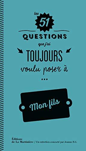51 questions que j'ai toujours voulu poser à mon fils: Bovier-Lapierre, Jeanne