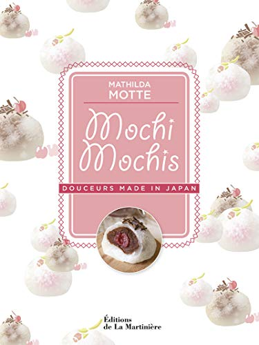 Mochi mochis. Douceurs made in Japan: Mathilda Motte