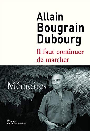 IL FAUT CONTINUER DE MARCHER MEMOIRES: BOUGRAIN DUBOURG ALL