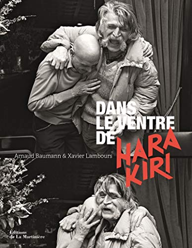 dans le ventre d'Hara Kiri: Arnaud; Lambours, Xavier Baumann