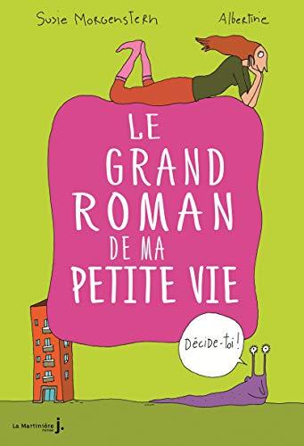 Grand roman de ma petite vie (Le): Morgenstern, Susie