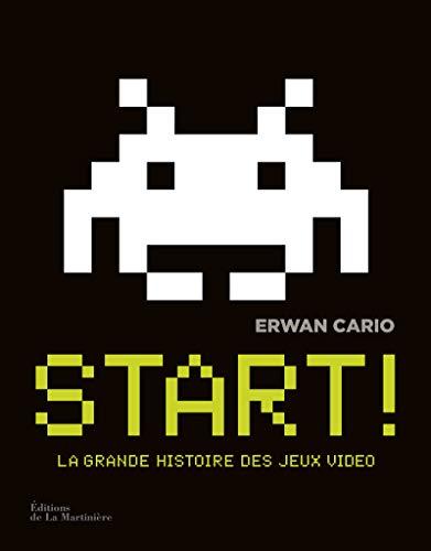 9782732474434: Start ! : La grande histoire des jeux vidéo