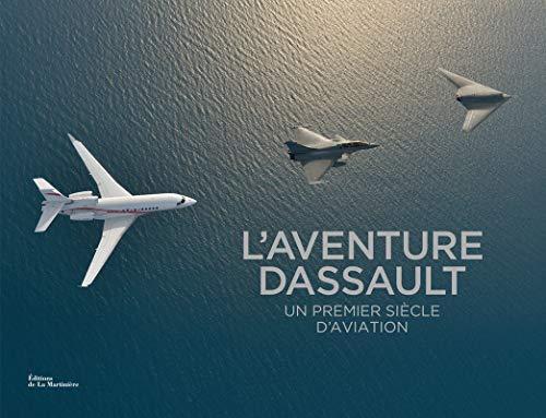9782732474892: L'aventure Dassault. Un premier siècle d'aviation