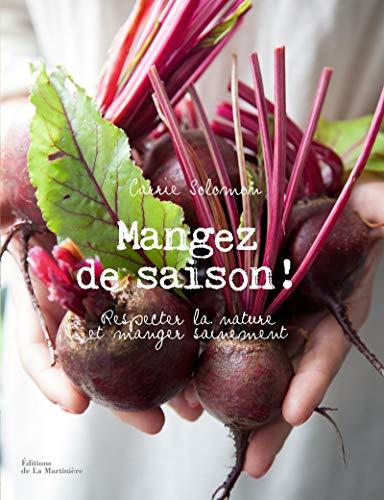 MANGEZ DE SAISON RESPECTER LA NATURE ET: SOLOMON CARRIE