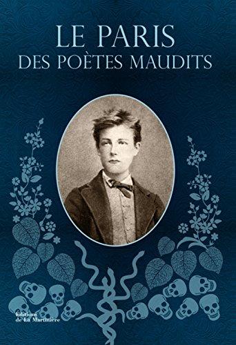 PARIS DES POETES MAUDITS -LE-: COLLECTIF