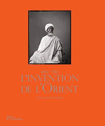 INVENTION DE L ORIENT -L- 1860 1910: BLANCHARD PASCAL