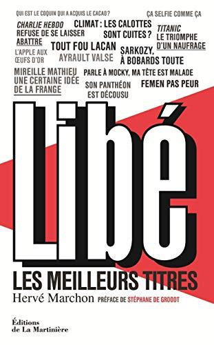 Libé, les meilleurs titres: Marchon, Herv�