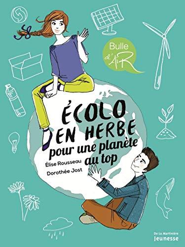 Écolo en herbe pour une planète au top: Rousseau, Élise