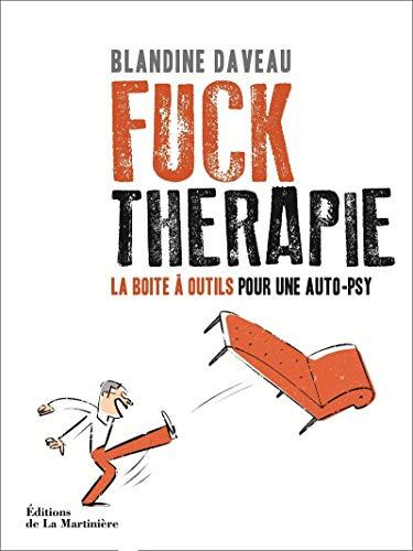 9782732476636: Fuck Thérapie. La Boîte à outils pour une auto-psy