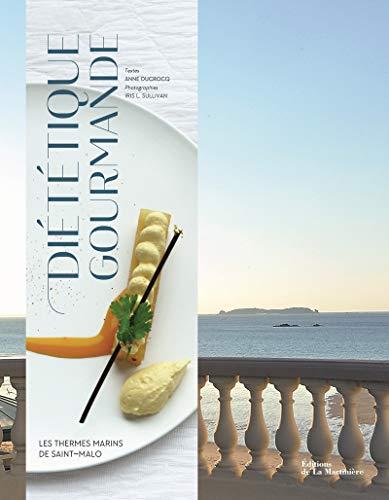 Diététique gourmande: Ducrocq, Anne