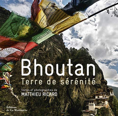 Bhoutan: terre de sérénité: Ricard, Matthieu