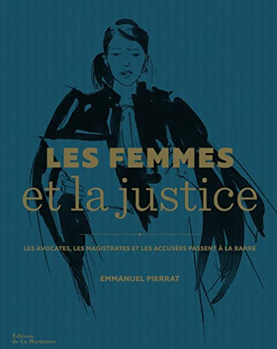 Femmes et la justice (Les): Pierrat, Emmanuel