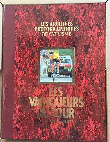 les vainqueurs du tour 1 de Aimar à Koblet Les archives photographiques du cyclisme: Vidal ...