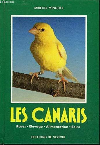 Les Canaris : Races, Ã levage, alimentation,: Mireia Minguez