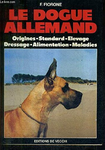 Le dogue allemand Fiorone, Fiorenzo: Le dogue allemand