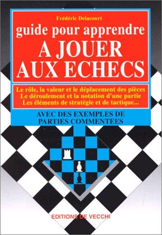 9782732804149: Guide pour apprendre � jouer aux �checs
