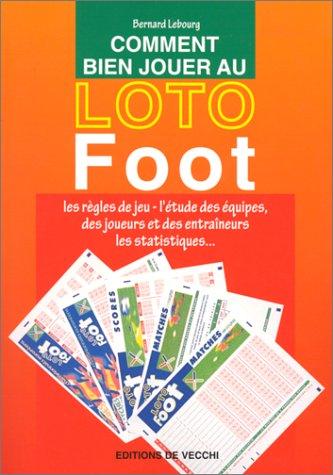 Comment bien jouer au loto foot: Bernard Lebourg