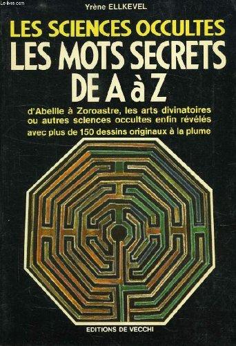 9782732806433: Les sciences occultes, les mots secrets de A à Z