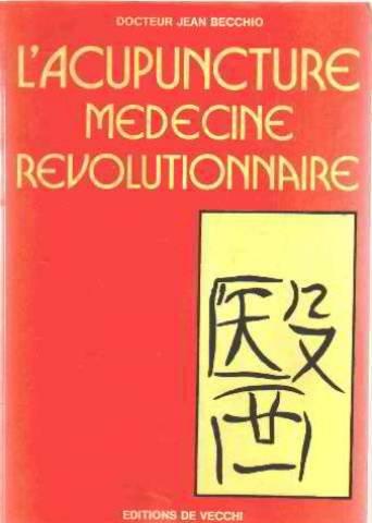 L'acupuncture, m?decine r?volutionnaire: Becchio, Jean