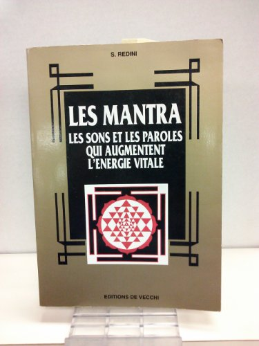 9782732807591: LES MANTRAS . LES SONS ET LES PAROLES QUI AUGMENTENT L'ENERGIE VITALE