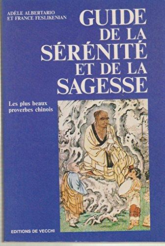 9782732809571: Guide de la sérénité et de la sagesse : Les plus beaux proverbes chinois
