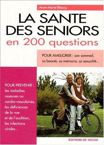 9782732810737: La santé des seniors en 200 questions