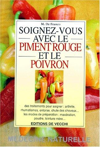 9782732811307: Soignez-vous avec le piment rouge et le poivron