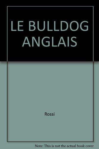 LE BULLDOG ANGLAIS: Rossi