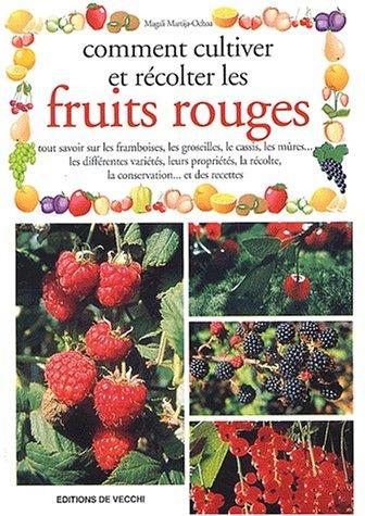 9782732813301: Comment cultiver et récolter les fruits rouges