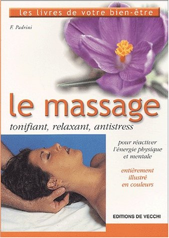 9782732815497: Le massage. Tonifiant, relaxant, antistress (French Edition)