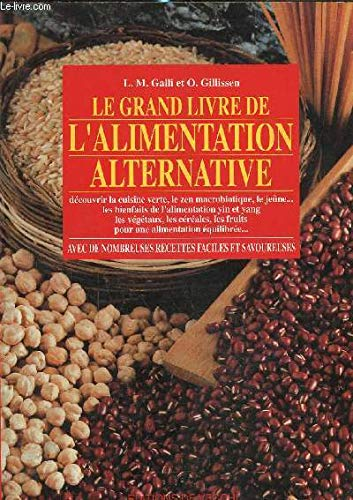 9782732817897: LE GRAND GUIDE DE L'ALIMENTATION ALTERNATIVE