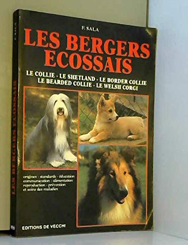 9782732821641: LES BERGERS ECOSSAIS. Le Collie, le Shetland, le Border Collie, le Bearded Collie, le Welsh Corgi