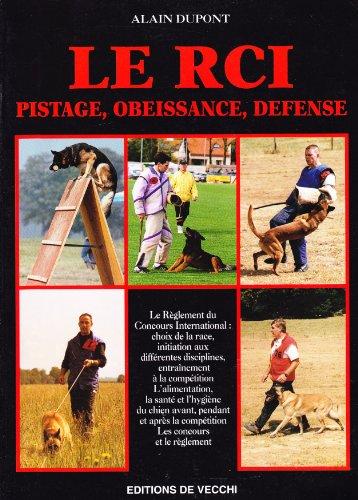 9782732822426: LE RCI. Pistage, obéissance, défense