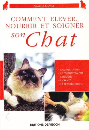 9782732825144: Comment élever, nourrir et soigner son chat