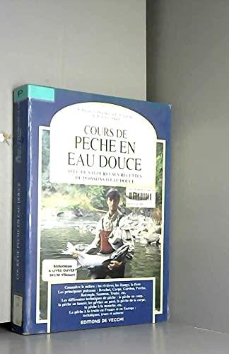 9782732827056: Cours de peche en eau douce -avec de savoureuses recettes de poissons d'eau douce