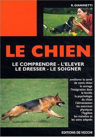 """9782732827674: Le chien : Le comprendre - s""""élever - le dresser - le soigner"""