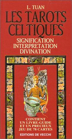 LES TAROTS CELTIQUES. Signification, interprétation, divination, avec: Tuan, Laura