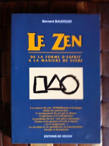 9782732828381: Le zen : De la forme d'esprit à la manière de vivre