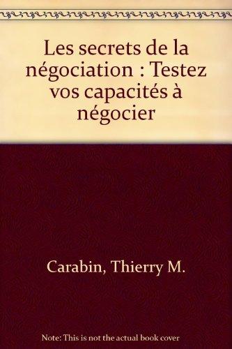 9782732829005: Les secrets de la négociation : Testez vos capacités à négocier