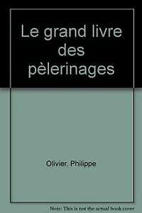 9782732829319: Le grand livre des pèlerinages