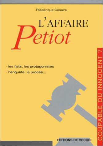 9782732829814: L'Affaire Petiot : Les Faits, les protagonistes, l'enquête, le procès...
