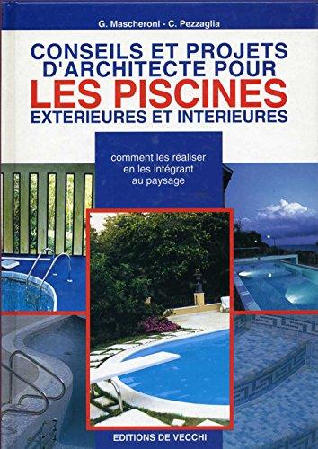 9782732831541: Conseils et projets d'architecte pour les piscines : Extérieures et intérieures